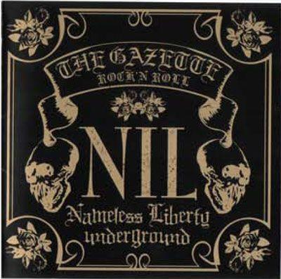 the GazettE: NIL (Nameless Liberty Underground) (CD)